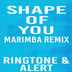 Shape of You Marimba Ringtone apk file