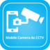 Mobile Camera as CCTV apk file
